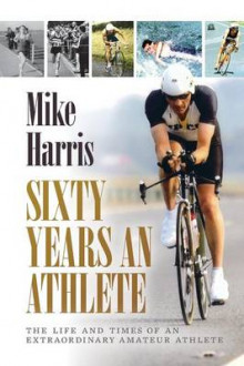 Sixty Years an Athlete av Mike Harris (Heftet)