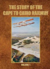 Omslag - The Story of the Cape to Cairo Railway and River Route: Volume 1