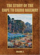 Omslag - The Story of the Cape to Cairo Railway and River Route