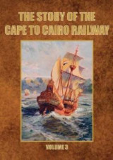 Omslag - The Story of the Cape to Cairo Railway and River Route: Volume 3
