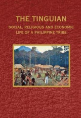 Omslag - The Tinguian - Social, Religious and Economic Life of a Philippine Tribe