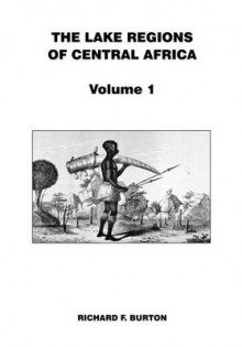 The Lake Regions of Central Africa: Volume 1 av Richard F. Burton (Heftet)