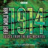 Omslag - First World War: 1914: Voices From the BBC Archive