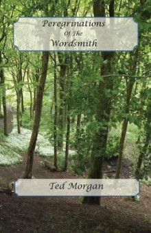 Peregrinations of the Wordsmith av Ted Morgan (Heftet)
