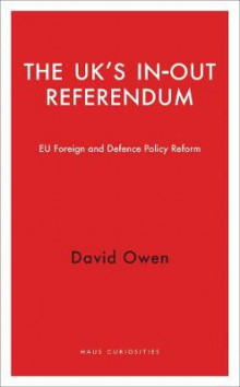 The UK's in-Out Referendum av David Owen (Heftet)