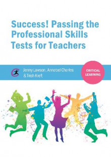 Success! Passing the Professional Skills Tests for Teachers av Jenny Lawson, Annabel Charles og Trish Kreft (Heftet)