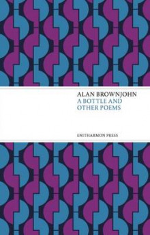 A Bottle and Other Poems av Alan Brownjohn (Heftet)