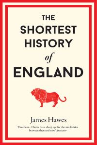 The shortest history of England av James Hawes (Innbundet)