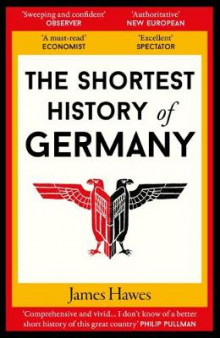 The Shortest History of Germany av James Hawes (Heftet)