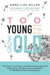 Too Young to Grow Old av Anne-Lise Miller (Heftet)