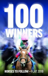 Omslag - 100 Winners: Horses to Follow Flat 2018