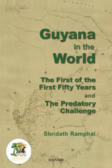 Omslag - Guyana in the World:the First of the First Fifty Years and the Predatory Challenge