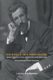 An Eagle in a Hen-House av Robert Bontine Cunninghame Graham (Heftet)