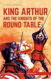 King Arthur and the Knights of the Round Table av Howard Pyle (Innbundet)
