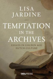 Temptation in the Archives av Lisa Jardine (Heftet)