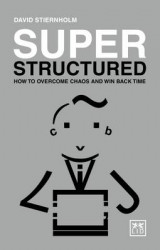 Omslag - Super Structured: How to Overcome Chaos and Win Back Time 2017