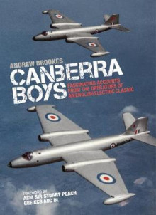 Canberra Boys: Fascinating Accounts from the Operators of an English Electric Classic av Andrew Brookes (Innbundet)