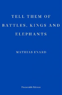 Tell Them of Battles, Kings, and Elephants av Mathias Enard (Heftet)