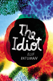 The Idiot av Elif Batuman (Innbundet)