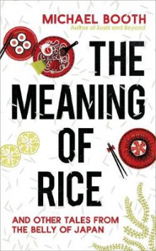 The Meaning of Rice av Michael Booth (Heftet)