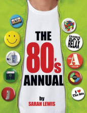 The 80's Annual av Sarah Lewis (Innbundet)