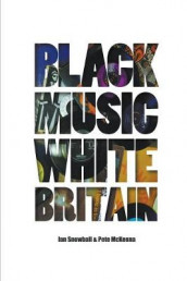 Black Music White Britain av Pete McKenna og Ian Snowball (Heftet)