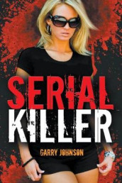 Serial Killer av Garry Johnson (Heftet)