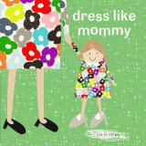 Omslag - Dress Like Mommy