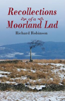 Recollections of a Moorland Lad av Richard Robinson (Innbundet)