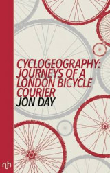 Omslag - Cyclogeography: Journeys of a London Bicycle Courier 2016