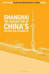 Omslag - Shanghai - the 'Pacesetter' of China's Reform and Opening Up