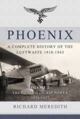 Omslag - Phoenix - A Complete History of the Luftwaffe 1918-1945: The Genesis of Air Power 1935-1937 Volume 2