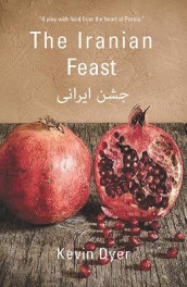 The Iranian Feast av Kevin Dyer (Heftet)