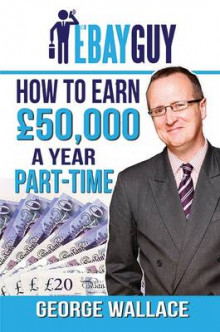 How to Earn 50,000 a Year Part-Time av George Wallace (Heftet)
