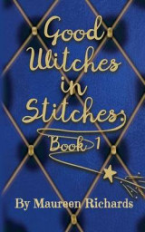 Omslag - Good Witches in Stitches: Book 1