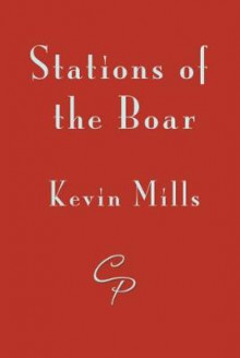 Stations of the Boar av Kevin Mills (Heftet)