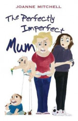 Omslag - The Perfectly Imperfect Mum
