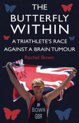 Omslag - The Butterfly Within: A Triathlete's Race Against a Brain Tumour