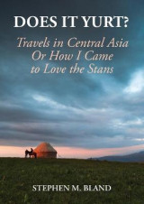 Omslag - Does It Yurt? Travels in Central Asia or How I Came to Love the Stans