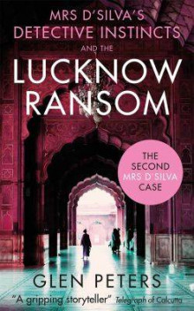 Mrs D'Silva's Detective Instincts and the Lucknow Ransom av Glen Peters (Heftet)
