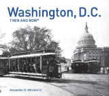 Omslag - Washington, D.C.: Then and Now(r)