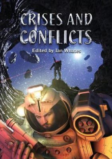 Crises and Conflicts av Ian Whates, Gavin Smith, Una McCormack, Mercurio D. Rivera, Christopher Nuttall, Tim C. Taylor, Nik Abnett og Tade Thompson (Heftet)