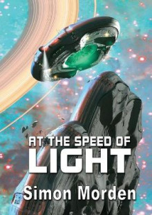 At the Speed of Light av Simon Morden (Heftet)