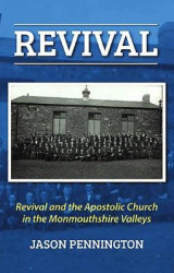 Omslag - Revival and the Apostolic Church in the Monmouthshire Valleys