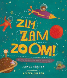 Zim Zam Zoom:Zappy Poems to Read Out Loud av James Carter (Innbundet)