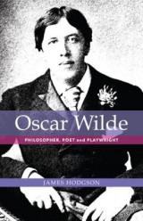 Omslag - Oscar Wilde: Philosopher, Poet and Playwright