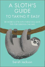 Omslag - A Sloth's Guide to Taking It Easy