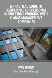A Practical Guide to Compliance for Personal Injury Firms Working with Claims Management Companies av Paul Bennett (Heftet)