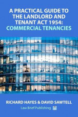 Omslag - A Practical Guide to the Landlord and Tenant Act 1954: Commercial Tenancies