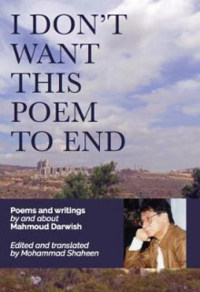 I Don't Want This Poem to End av Mahmoud Darwish (Innbundet)